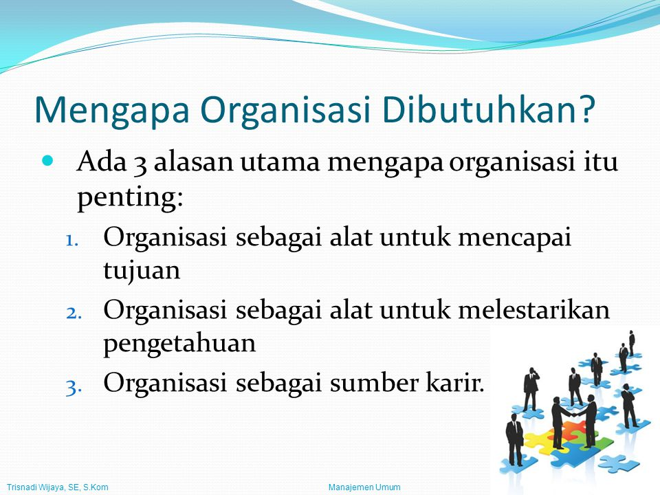 Mengapa Organisasi Dibutuhkan