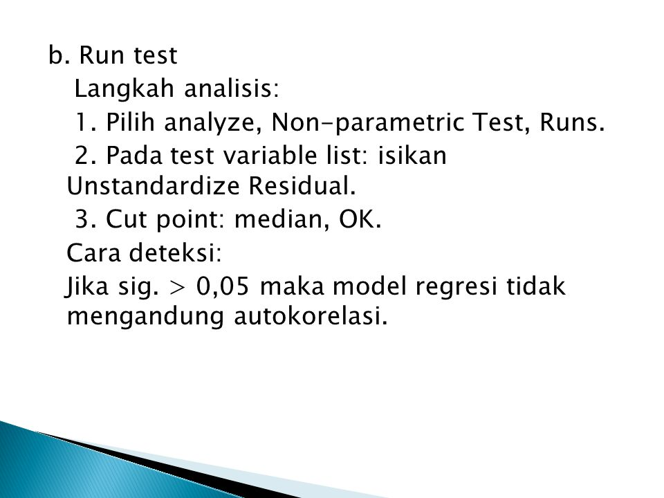 b. Run test Langkah analisis: 1