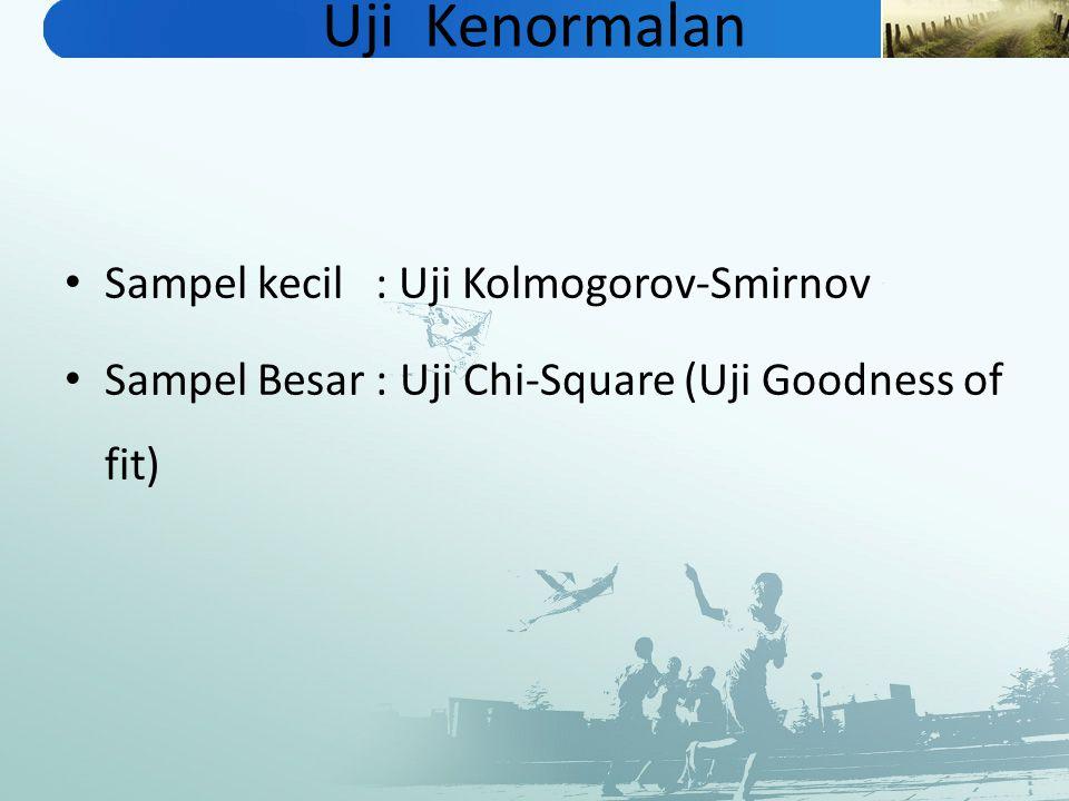 Uji Kenormalan Sampel kecil : Uji Kolmogorov-Smirnov