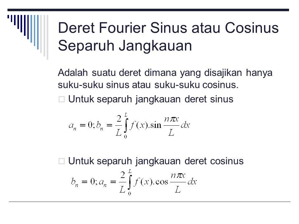 Deret Fourier Sinus atau Cosinus Separuh Jangkauan