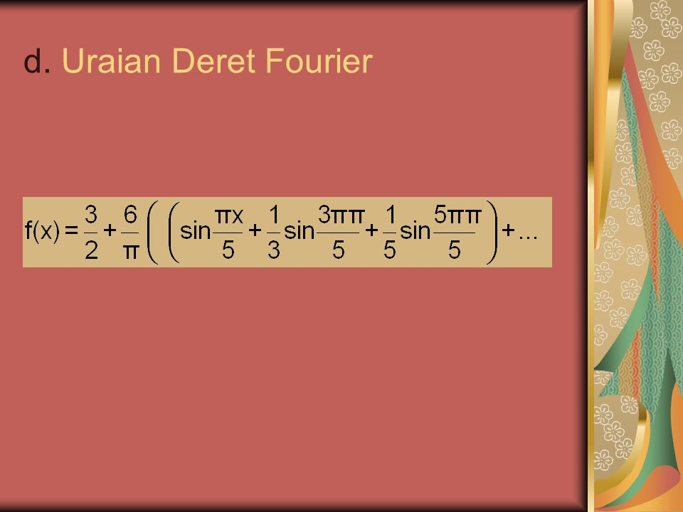 d. Uraian Deret Fourier