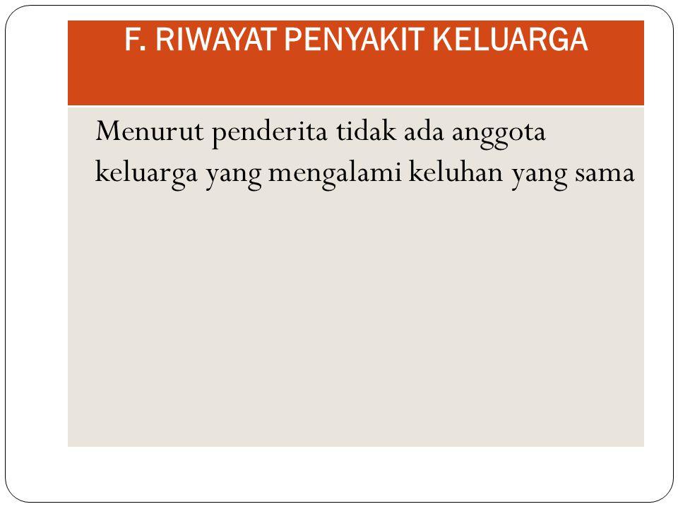 F. RIWAYAT PENYAKIT KELUARGA