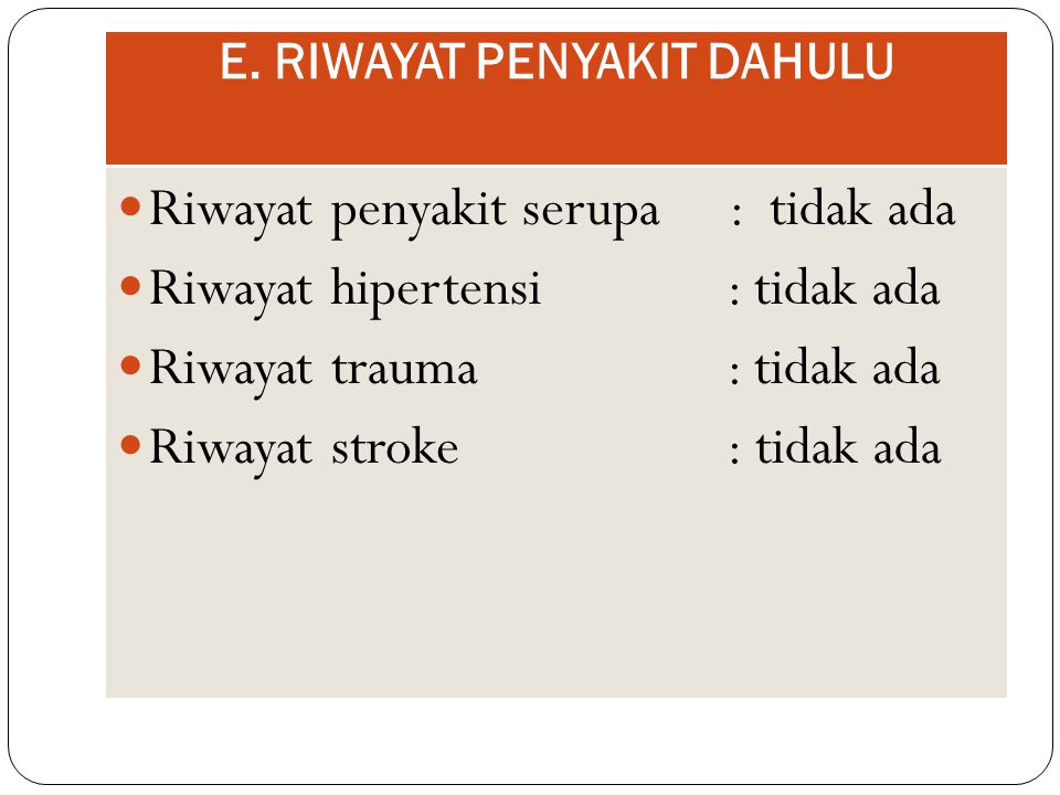 E. RIWAYAT PENYAKIT DAHULU