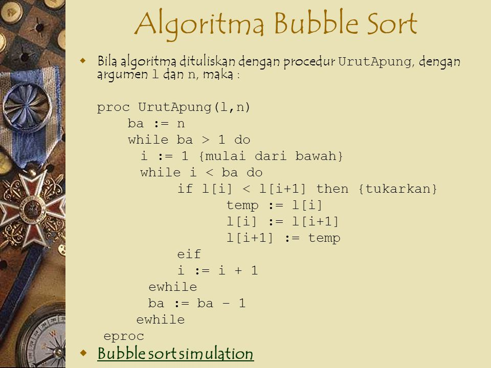 Algoritma Bubble Sort Bubble sort simulation