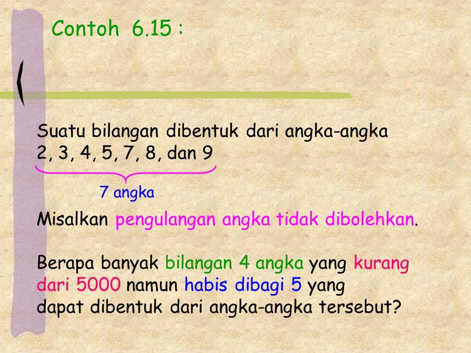 Contoh 6.15 : Suatu bilangan dibentuk dari angka-angka