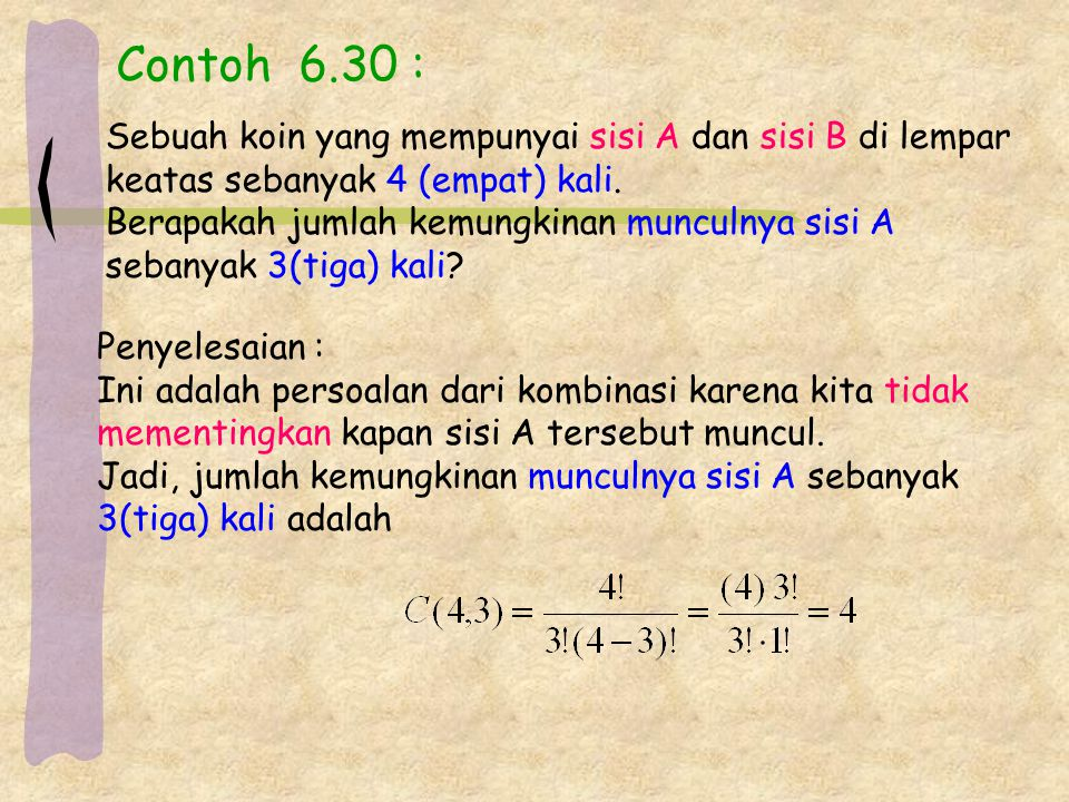 Contoh 6.30 : Sebuah koin yang mempunyai sisi A dan sisi B di lempar