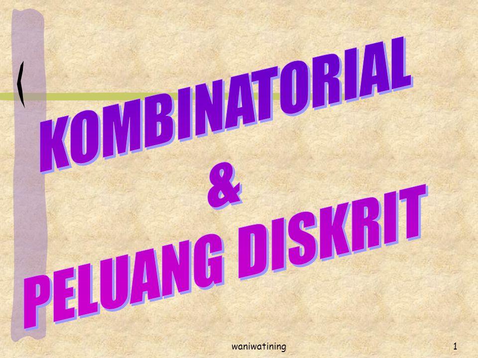 KOMBINATORIAL & PELUANG DISKRIT waniwatining