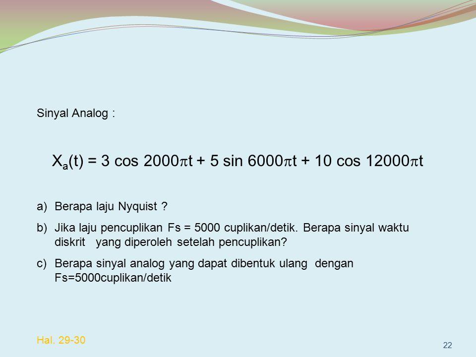 Xa(t) = 3 cos 2000t + 5 sin 6000t + 10 cos 12000t