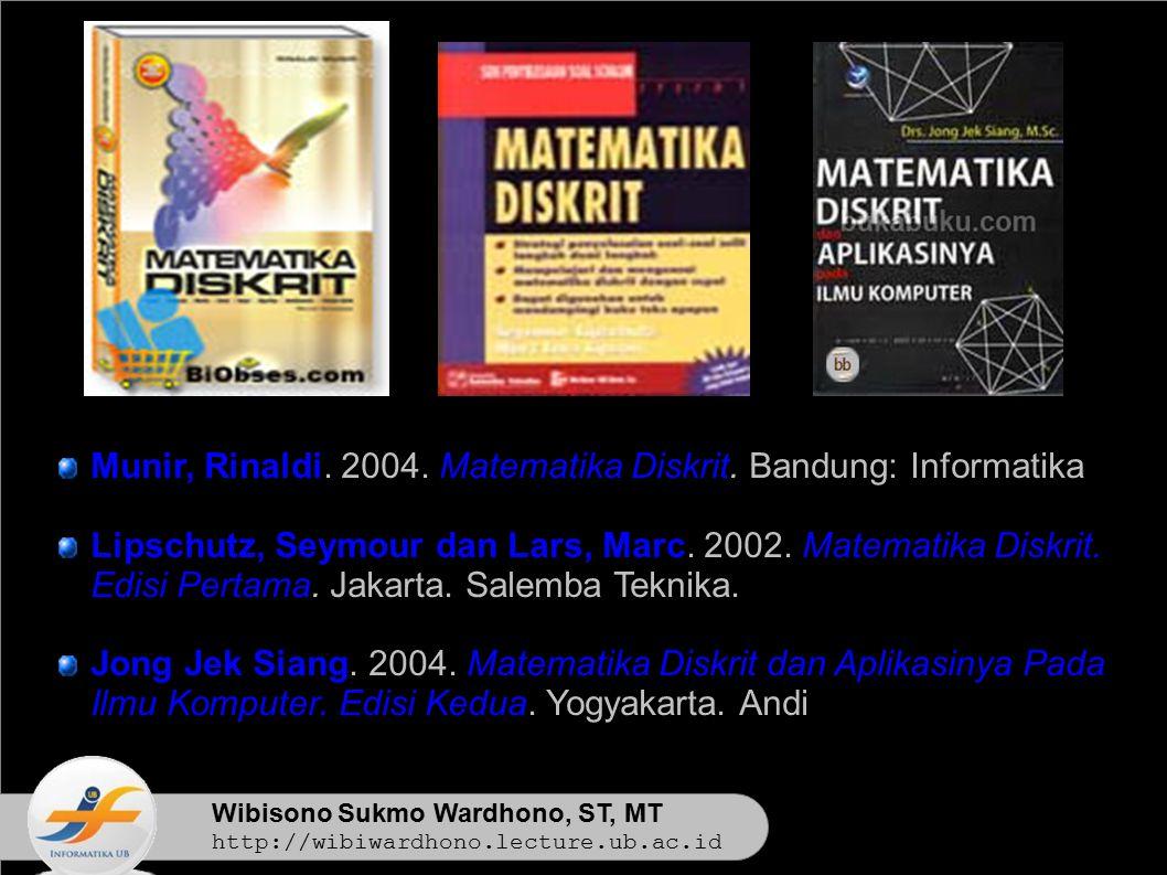 Munir, Rinaldi. 2004. Matematika Diskrit. Bandung: Informatika