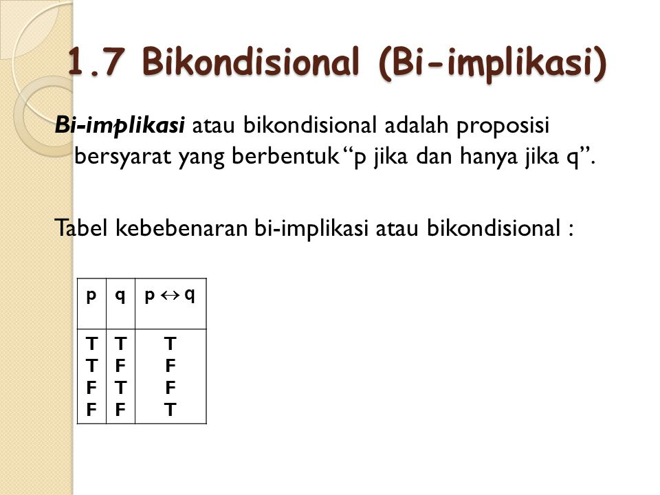 1.7 Bikondisional (Bi-implikasi)
