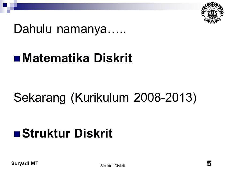 Sekarang (Kurikulum 2008-2013) Struktur Diskrit