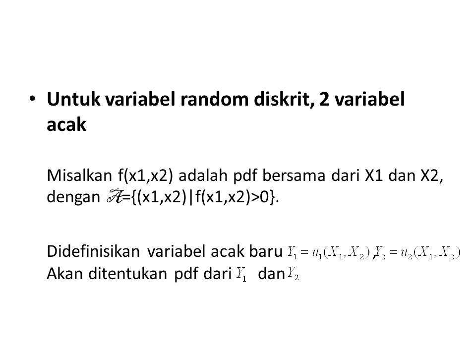 Untuk variabel random diskrit, 2 variabel acak