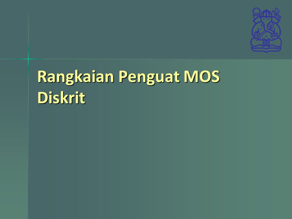 Rangkaian Penguat MOS Diskrit
