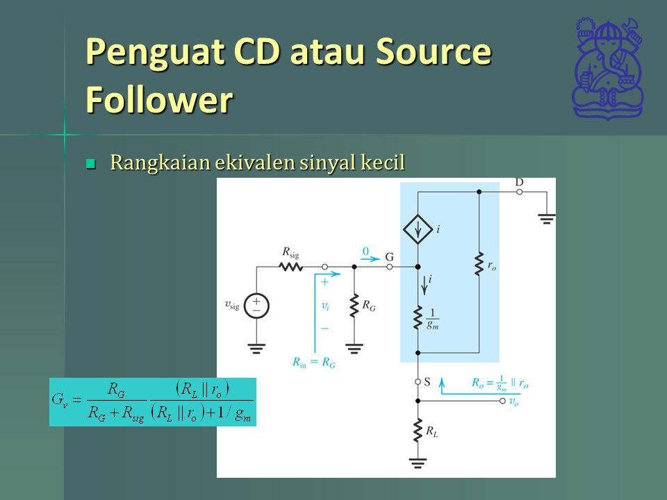 Penguat CD atau Source Follower