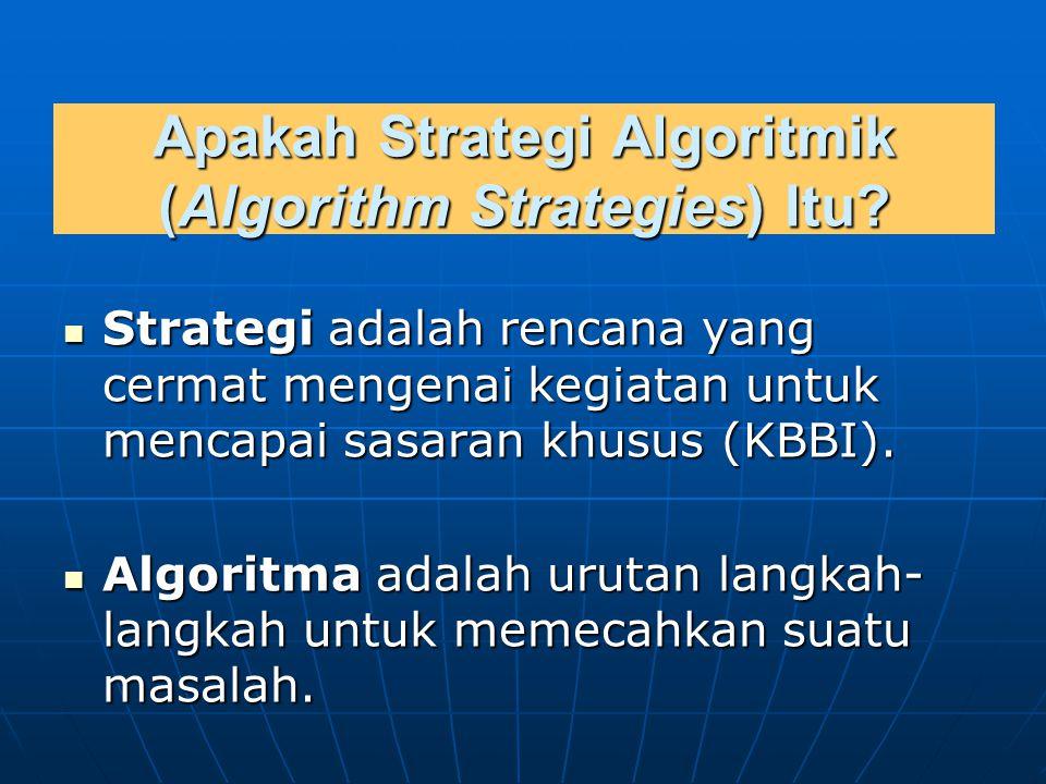 Apakah Strategi Algoritmik (Algorithm Strategies) Itu