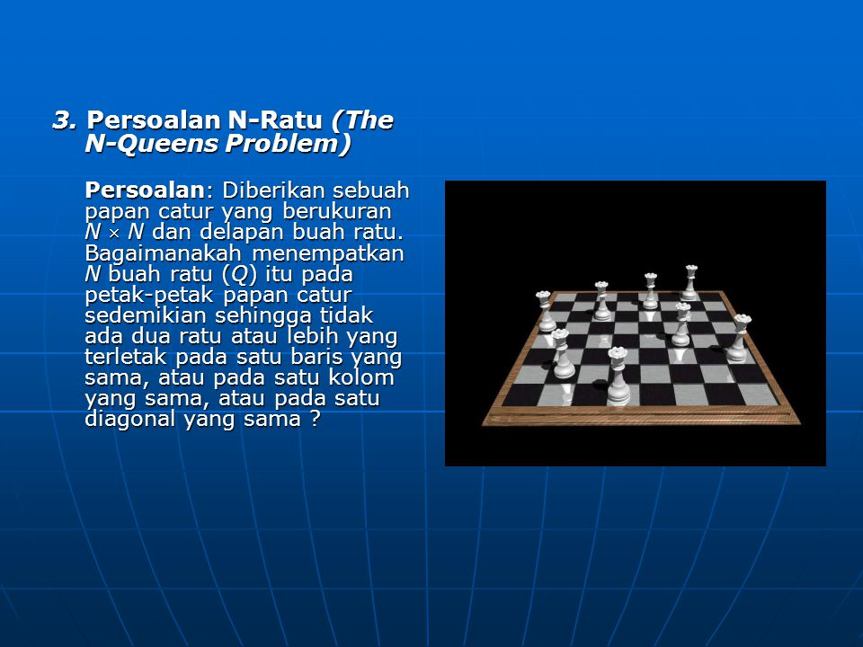 3. Persoalan N-Ratu (The N-Queens Problem)