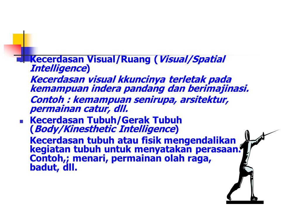 Kecerdasan Visual/Ruang (Visual/Spatial Intelligence)