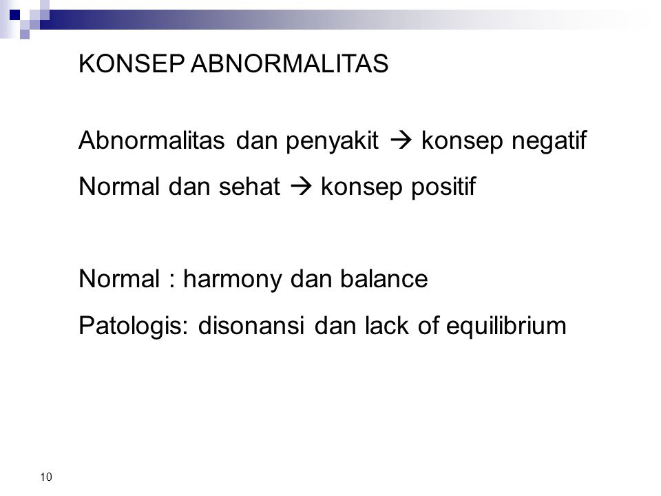 KONSEP ABNORMALITAS Abnormalitas dan penyakit  konsep negatif. Normal dan sehat  konsep positif.