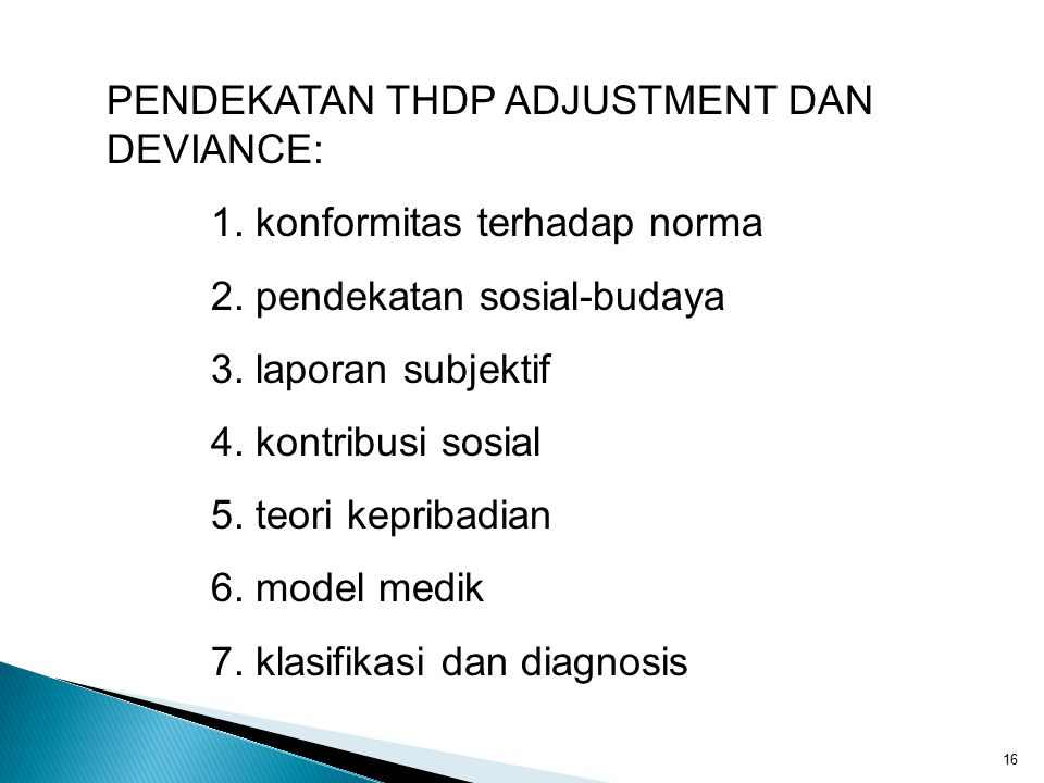 PENDEKATAN THDP ADJUSTMENT DAN DEVIANCE:
