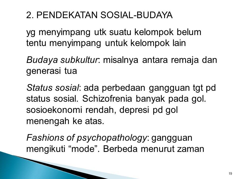 2. PENDEKATAN SOSIAL-BUDAYA