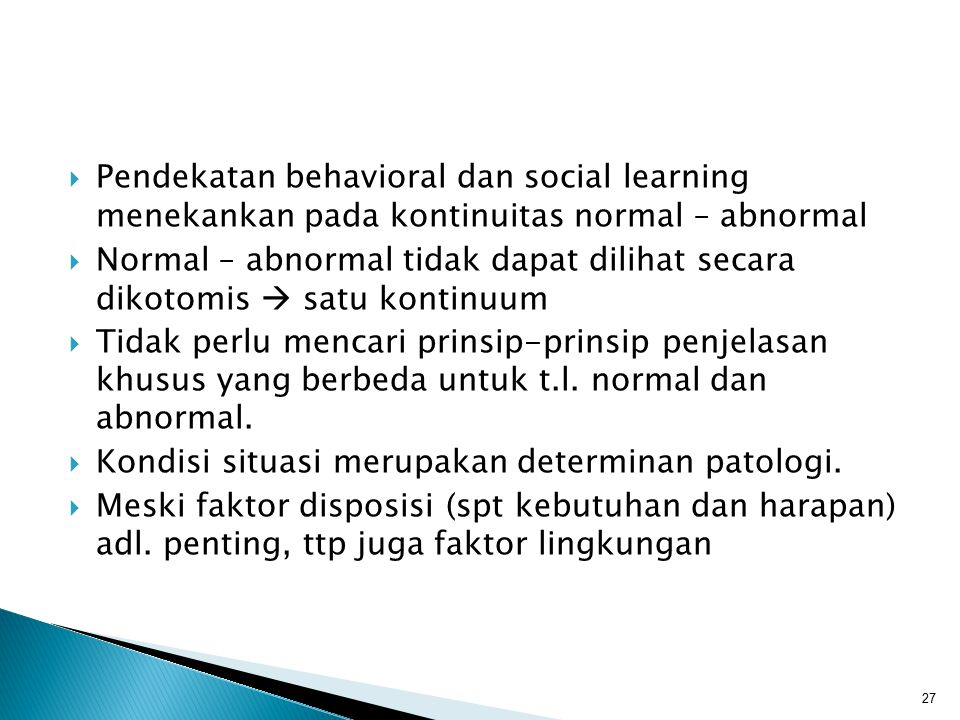 Pendekatan behavioral dan social learning menekankan pada kontinuitas normal – abnormal