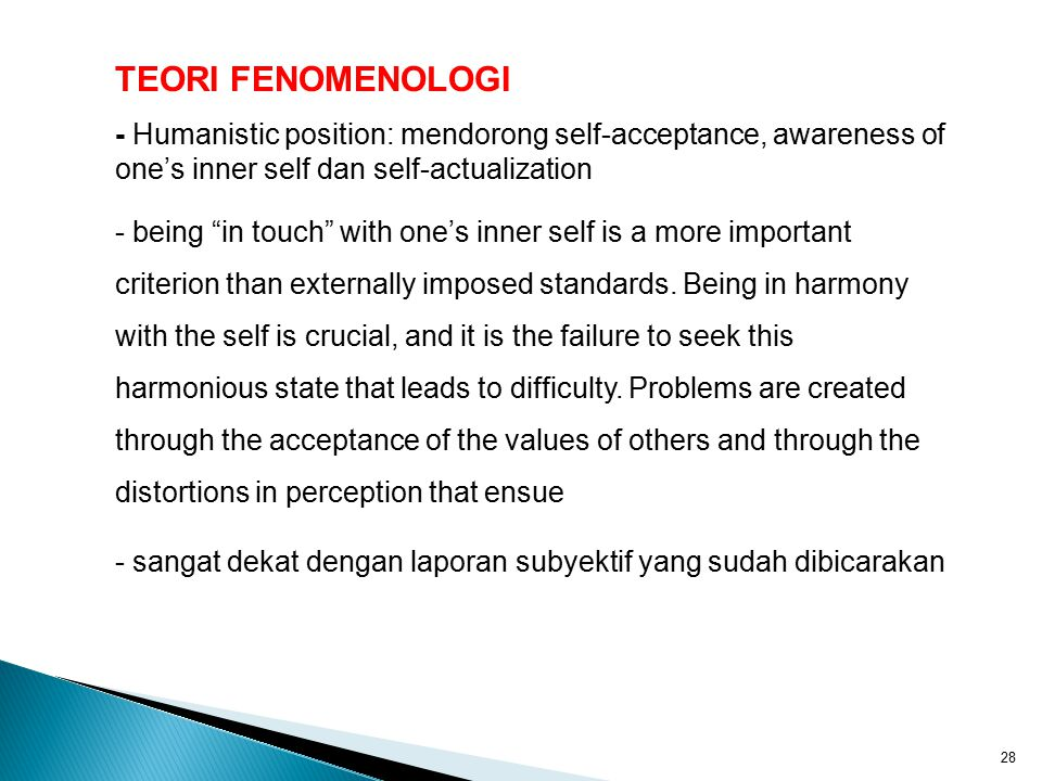 TEORI FENOMENOLOGI - Humanistic position: mendorong self-acceptance, awareness of one's inner self dan self-actualization.