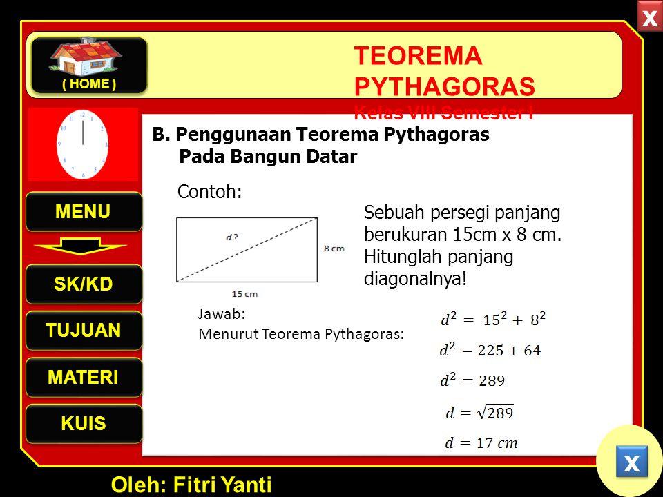 x x B. Penggunaan Teorema Pythagoras Pada Bangun Datar Contoh: MENU