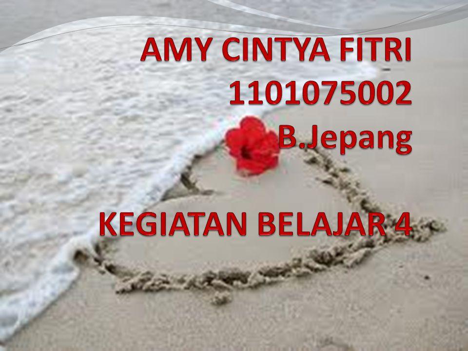 AMY CINTYA FITRI 1101075002 B.Jepang KEGIATAN BELAJAR 4