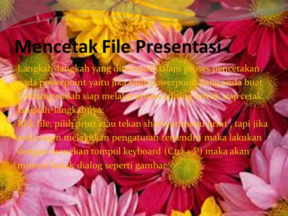 Mencetak File Presentasi