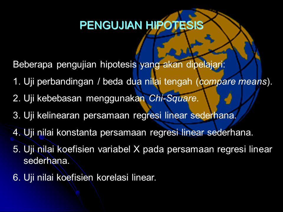 PENGUJIAN HIPOTESIS Beberapa pengujian hipotesis yang akan dipelajari: