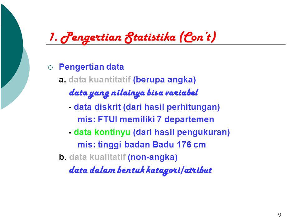1. Pengertian Statistika (Con't)