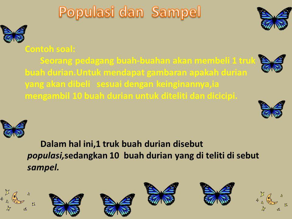Populasi dan Sampel Contoh soal: