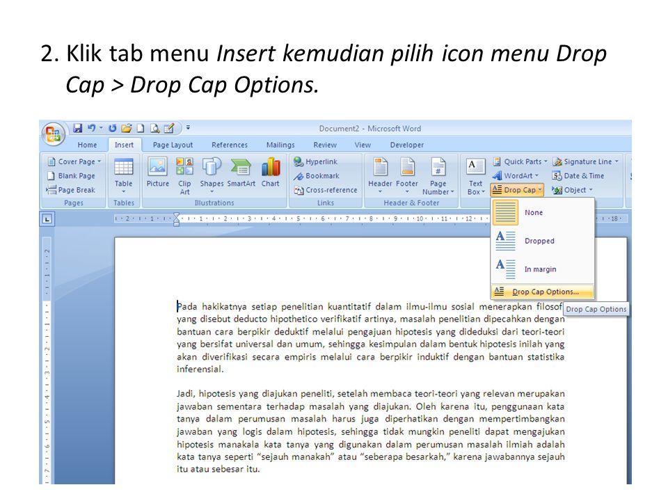 2. Klik tab menu Insert kemudian pilih icon menu Drop Cap > Drop Cap Options.