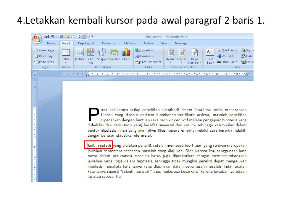 4.Letakkan kembali kursor pada awal paragraf 2 baris 1.