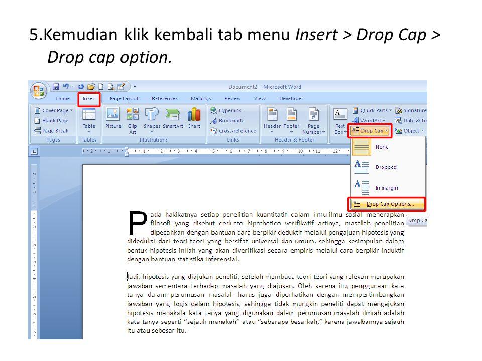 5.Kemudian klik kembali tab menu Insert > Drop Cap > Drop cap option. .