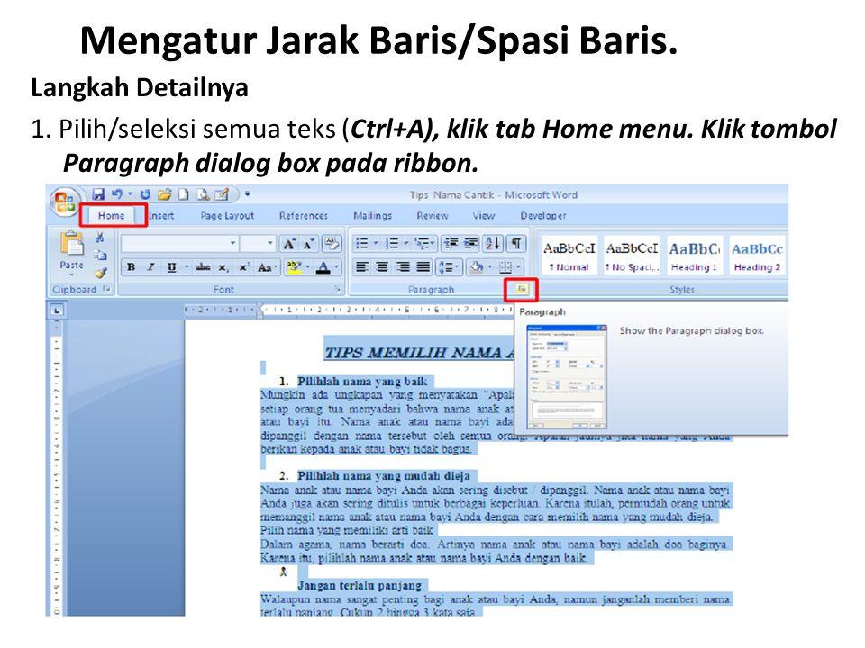 Mengatur Jarak Baris/Spasi Baris.
