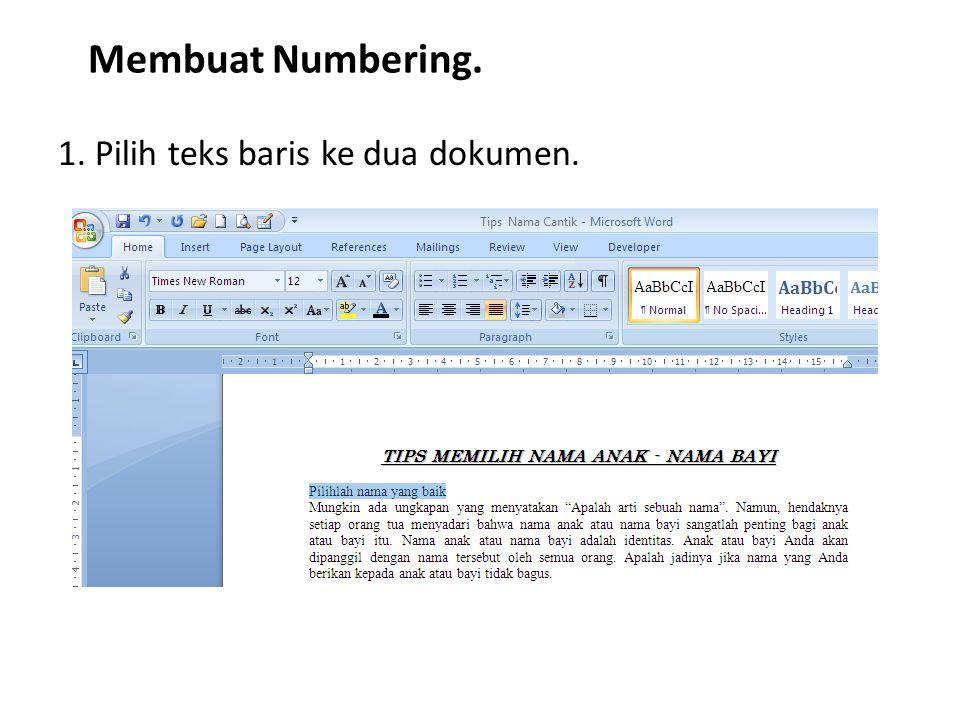 Membuat Numbering. 1. Pilih teks baris ke dua dokumen.