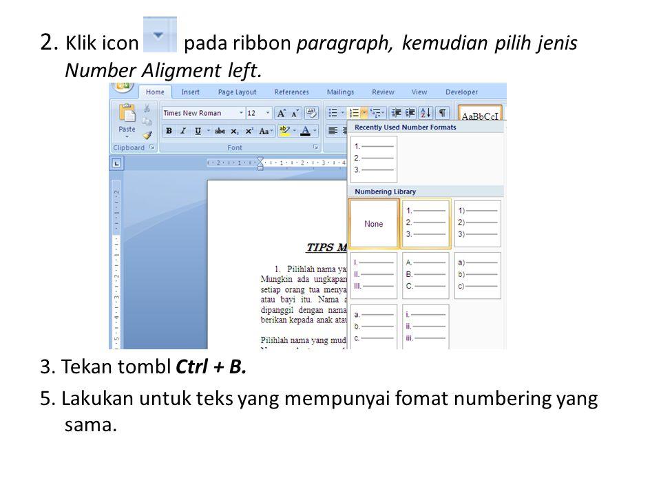 2. Klik icon pada ribbon paragraph, kemudian pilih jenis Number Aligment left.