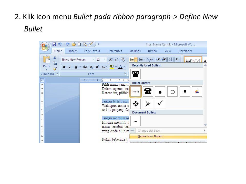 2. Klik icon menu Bullet pada ribbon paragraph > Define New Bullet
