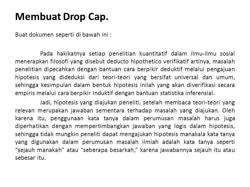 Membuat Drop Cap. Buat dokumen seperti di bawah ini :