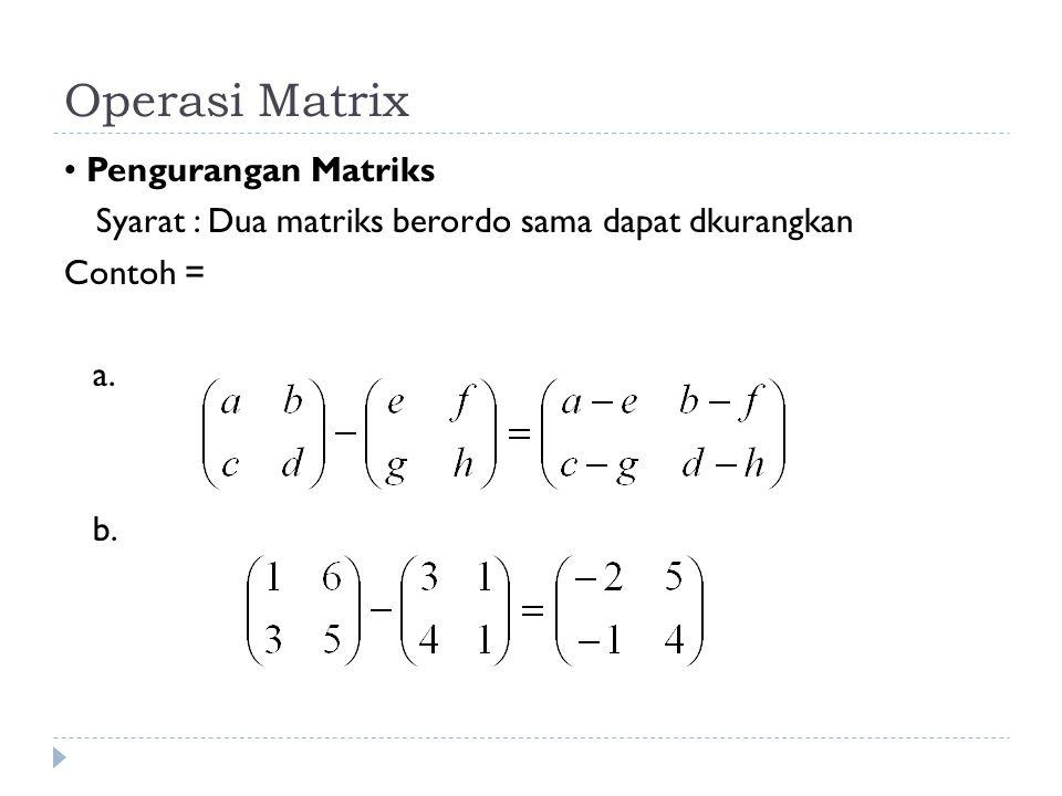 Operasi Matrix • Pengurangan Matriks