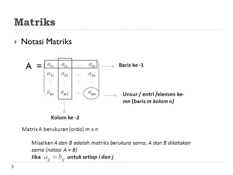 Matriks A = Notasi Matriks Baris ke -1