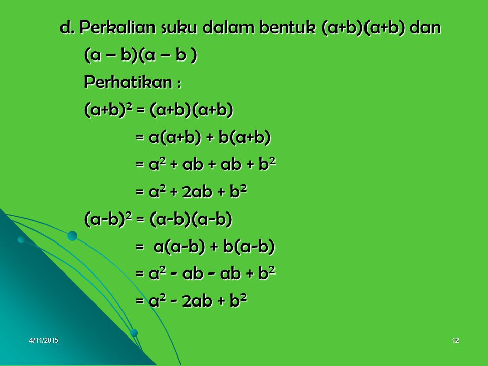 d. Perkalian suku dalam bentuk (a+b)(a+b) dan (a – b)(a – b )
