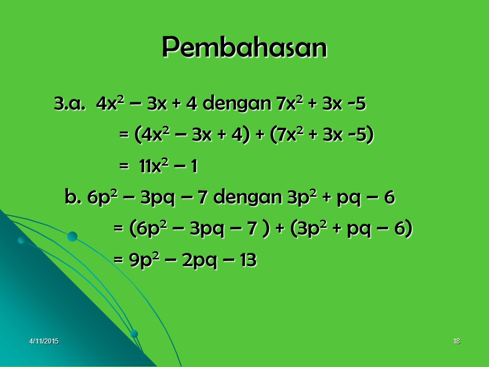 Pembahasan 3.a. 4x2 – 3x + 4 dengan 7x2 + 3x -5
