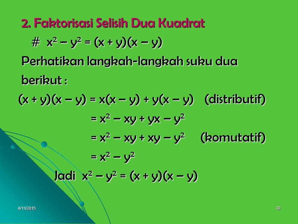 2. Faktorisasi Selisih Dua Kuadrat # x2 – y2 = (x + y)(x – y)