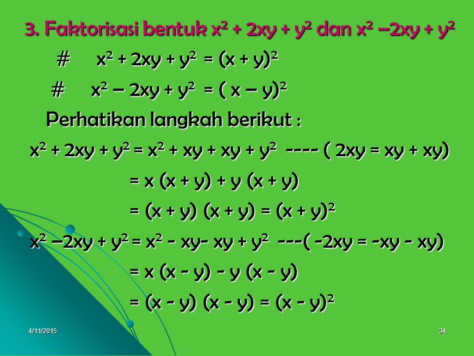 3. Faktorisasi bentuk x2 + 2xy + y2 dan x2 –2xy + y2