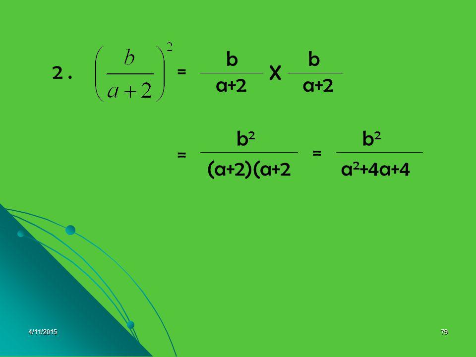 a+2 b X = a2+4a+4 (a+2)(a+2 b2 2 . 4/10/2017