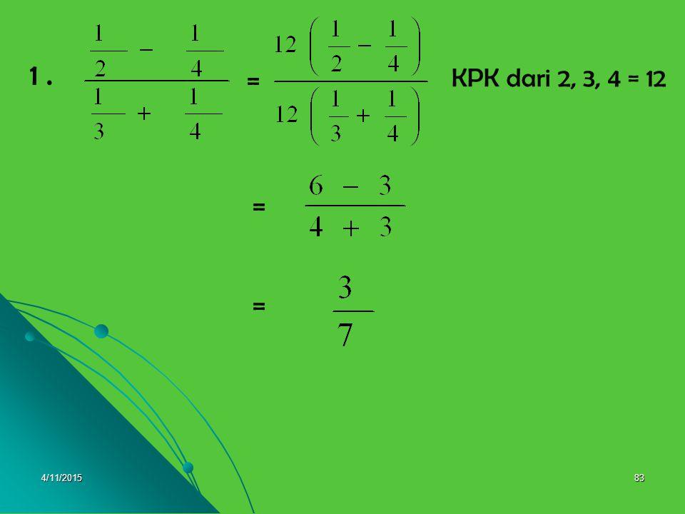 1 . = KPK dari 2, 3, 4 = 12 = = 4/10/2017