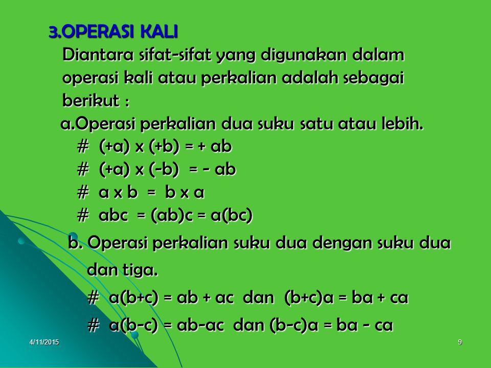 b. Operasi perkalian suku dua dengan suku dua dan tiga.