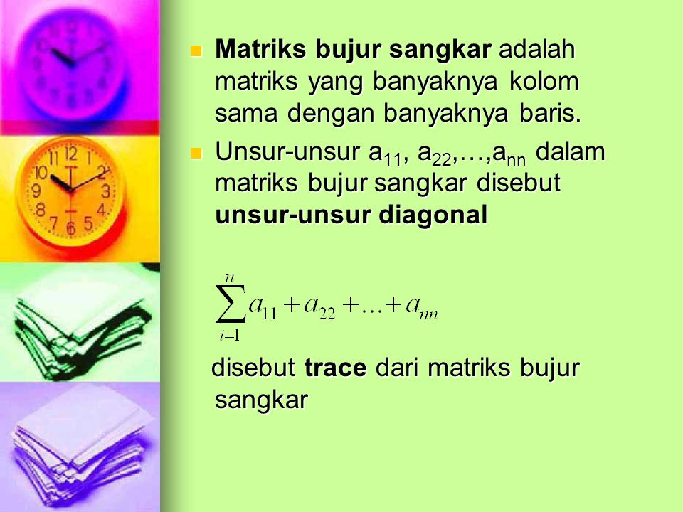 Matriks bujur sangkar adalah matriks yang banyaknya kolom sama dengan banyaknya baris.